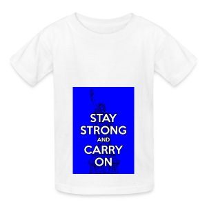 Stay Strong and Carry On - Kids' T-Shirt