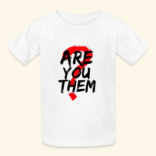 Are You Them Slogan - Kids' T-Shirt