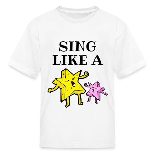 SING LIKE A STAR - Kids' T-Shirt