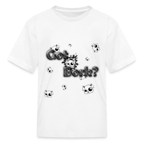 Got Bork? - Kids' T-Shirt