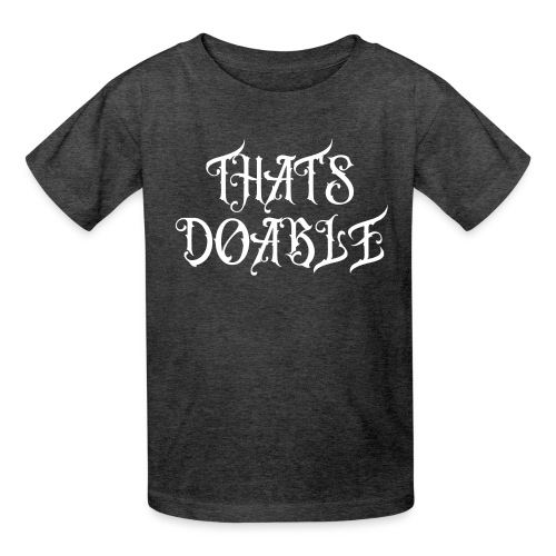 THAT'S DOABLE - Kids' T-Shirt