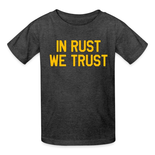 In Rust We Trust II - Kids' T-Shirt