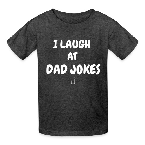 I Laugh at Dad Jokes - Kids' T-Shirt