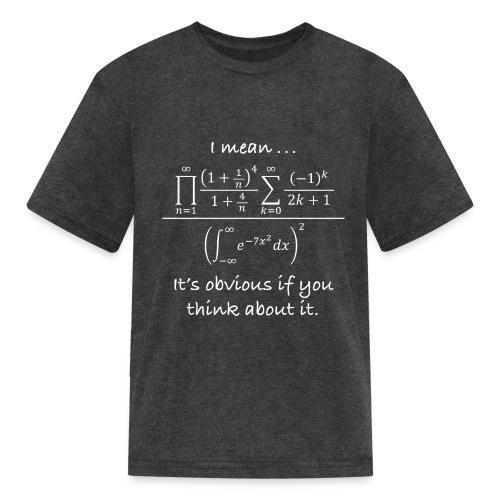 It's Obvious - Kids' T-Shirt