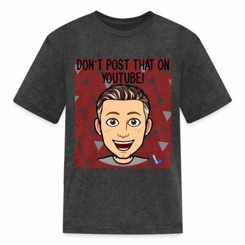 Leland Don't Post that on Youtube! - Kids' T-Shirt