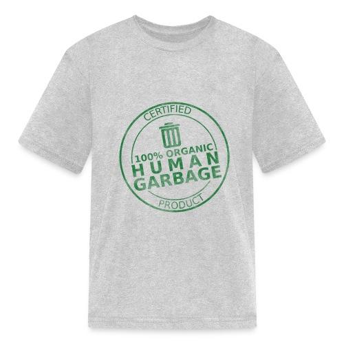 100% Human Garbage - Kids' T-Shirt