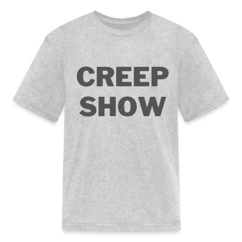CREEP SHOW - Kids' T-Shirt