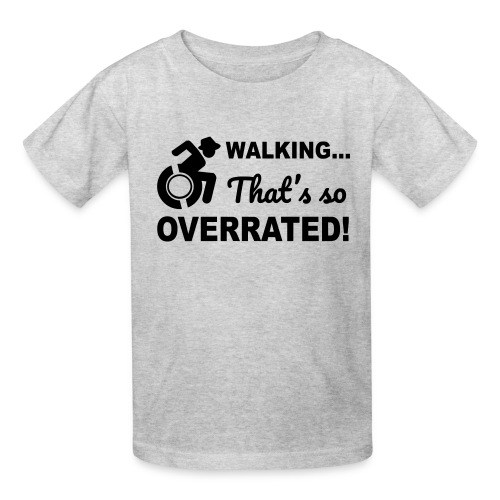 Walking that's so overrated for wheelchair users - Kids' T-Shirt