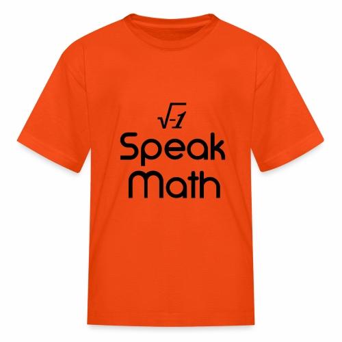 i Speak Math - Kids' T-Shirt