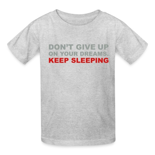 Don't give up on your dreams 2c (++) - Kids' T-Shirt