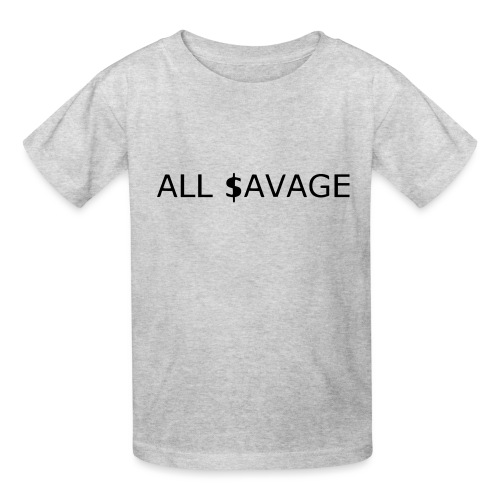 ALL $avage - Kids' T-Shirt