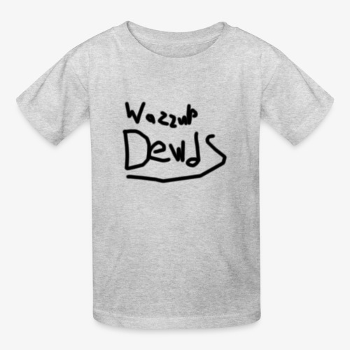 Wazzup Dewds - Kids' T-Shirt