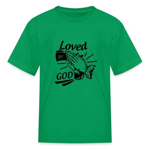 Loved By God (Black Letters) - Kids' T-Shirt