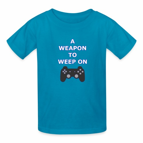 A Weapon to Weep On - Kids' T-Shirt