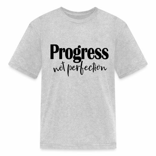 Progress not perfection - Kids' T-Shirt