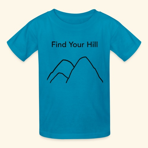 Find Your Hill - Kids' T-Shirt