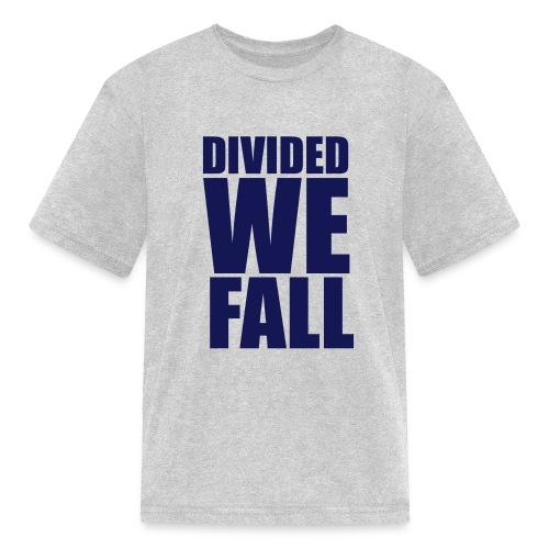 DIVIDED WE FALL - Kids' T-Shirt