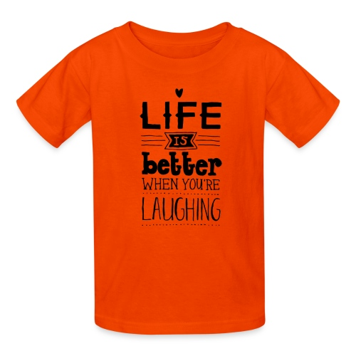 life is better when you are laughing - Kids' T-Shirt