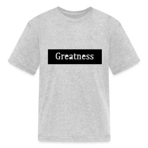 Greatness - Kids' T-Shirt