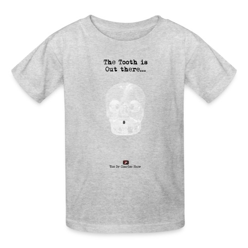 The Tooth is Out There OFFICIAL - Kids' T-Shirt