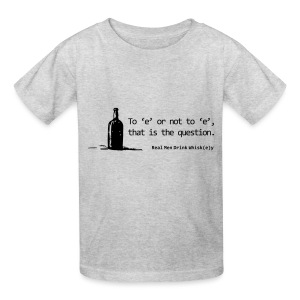 To 'e' or not to 'e': Real Men Drink Whiskey - Kids' T-Shirt