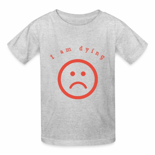 I am daying - Kids' T-Shirt