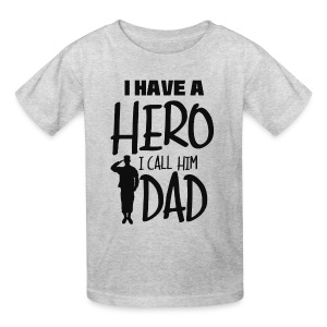 I have a hero. I call him Dad - Kids' T-Shirt