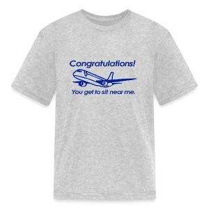 Congratulations! You get to sit near me. - Kids' T-Shirt