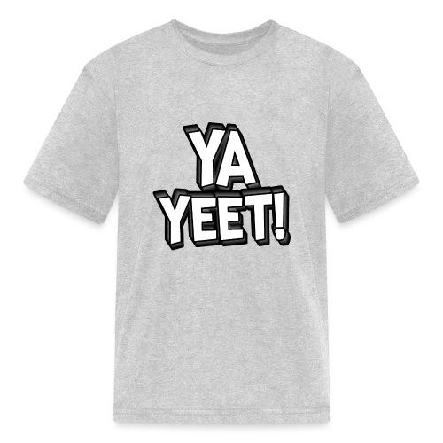 YA YEET! - Kids' T-Shirt