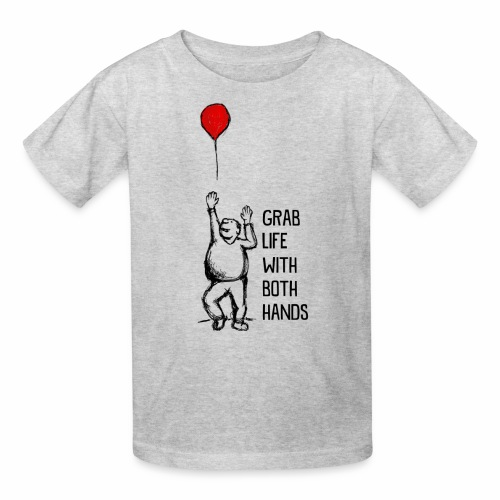 Grab Life With Both Hands - Kids' T-Shirt
