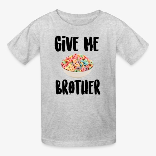 Give Me LOOPS Brother - Kids' T-Shirt