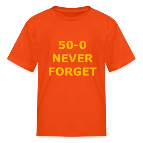 50 - 0 Never Forget Shirt - Kids' T-Shirt