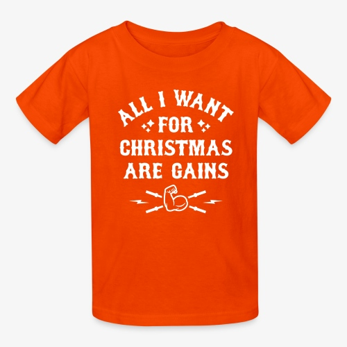 All I Want For Christmas Are Gains - Kids' T-Shirt