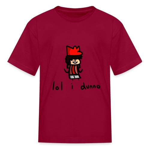 lol i dunno - Kids' T-Shirt