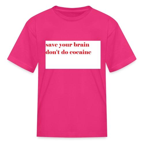 save your brain don't do cocaine - Kids' T-Shirt