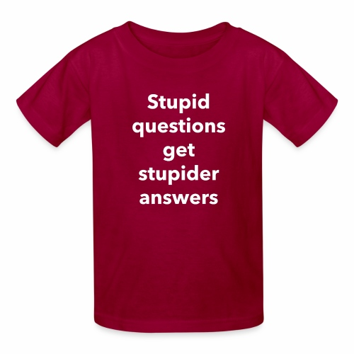 Stupid Questions - Kids' T-Shirt