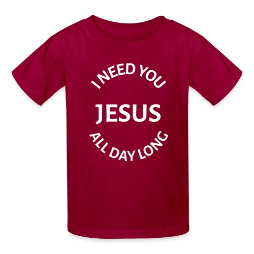 I NEED YOU JESUS ALL DAY LONG - Kids' T-Shirt