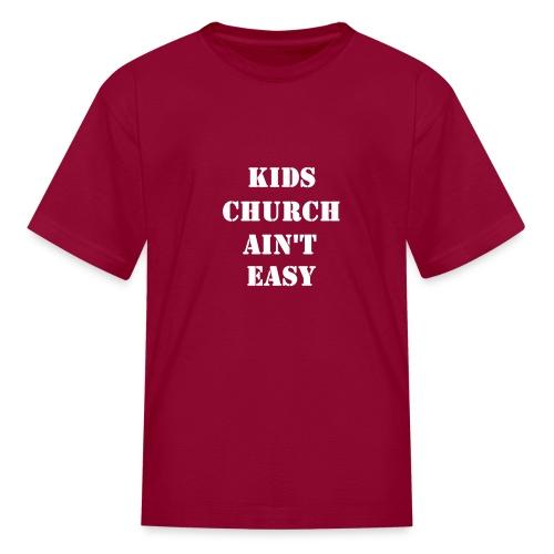 Kids Church Ain't Easy - Kids' T-Shirt