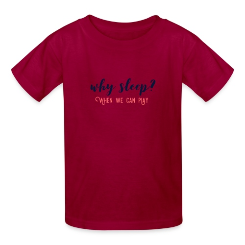 Why Sleep? When We Can Play - Kids' T-Shirt