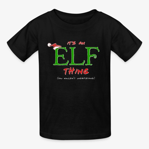 It's an Elf Thing, You Wouldn't Understand - Kids' T-Shirt