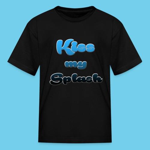 Kiss my Splash - Kids' T-Shirt