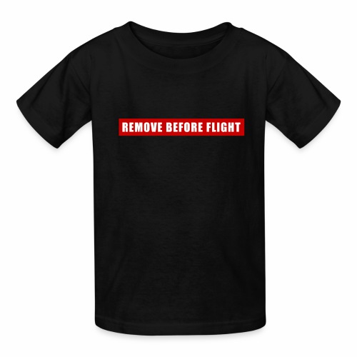 Remove Before Flight - Kids' T-Shirt