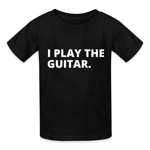 I PLAY THE GUITAR (white letters version) - Kids' T-Shirt