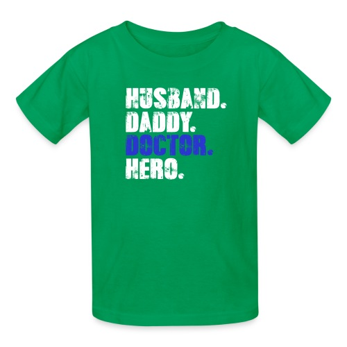 Husband Daddy Doctor Hero, Funny Fathers Day Gift - Kids' T-Shirt