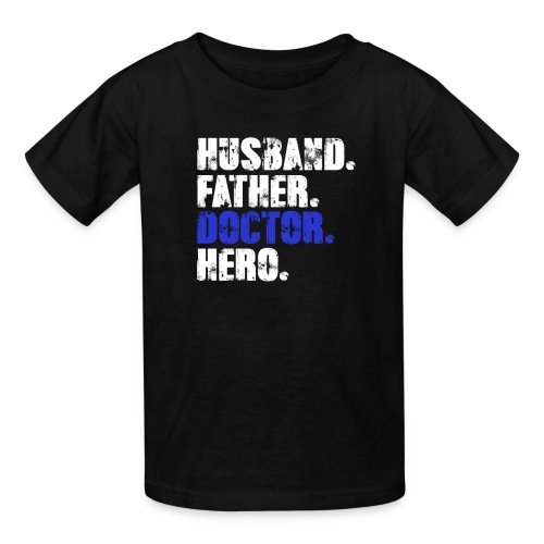 Father Husband Doctor Hero - Doctor Dad - Kids' T-Shirt