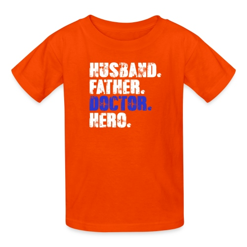 Father Husband Doctor Hero - Doctor Dad - Kids' T-Shirt