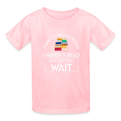 Reading Book Million Books Havent Read - Kids' T-Shirt