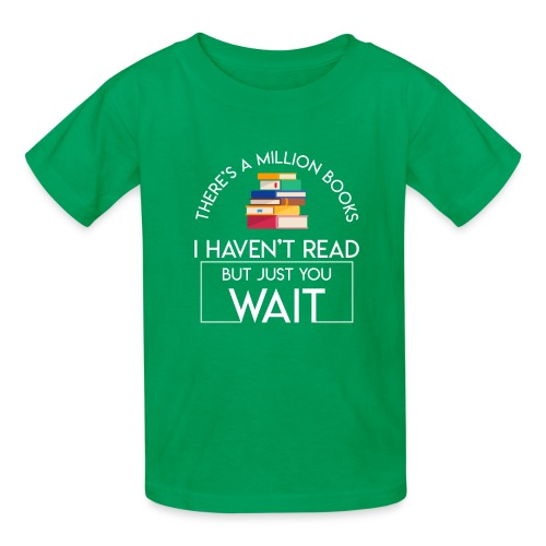 Reading Book Million Books Havent Read - Kids' T-Shirt