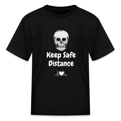 Keep Safe Distance - Kids' T-Shirt