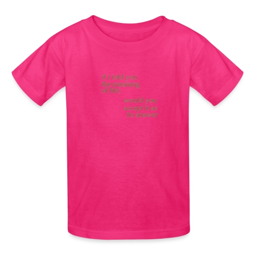 meaning of life - Kids' T-Shirt